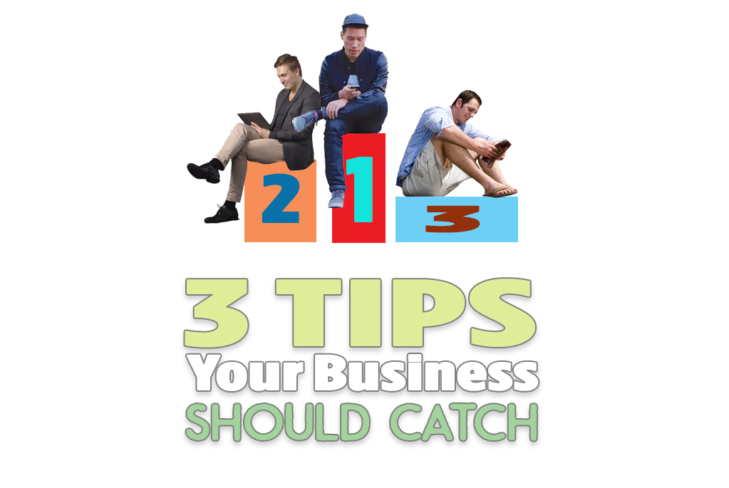 3 Social Media Tips Your Business Should Catch